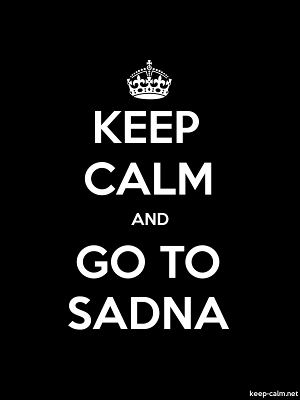 KEEP CALM AND GO TO SADNA - white/black - Default (600x800)