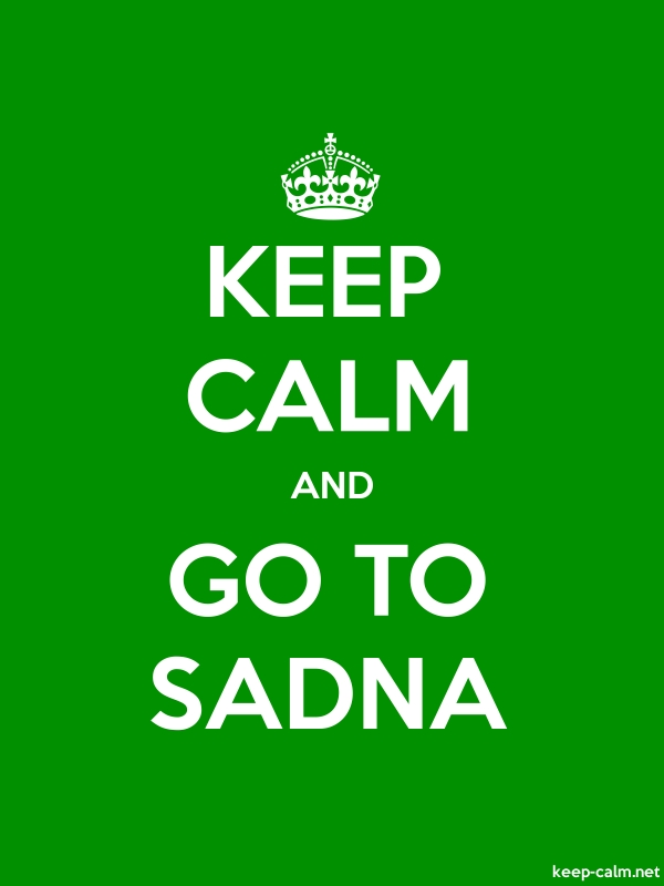 KEEP CALM AND GO TO SADNA - white/green - Default (600x800)