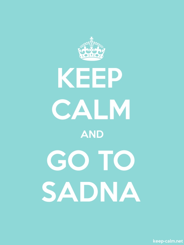KEEP CALM AND GO TO SADNA - white/lightblue - Default (600x800)