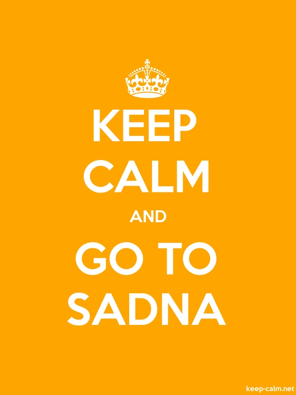 KEEP CALM AND GO TO SADNA - white/orange - Default (600x800)