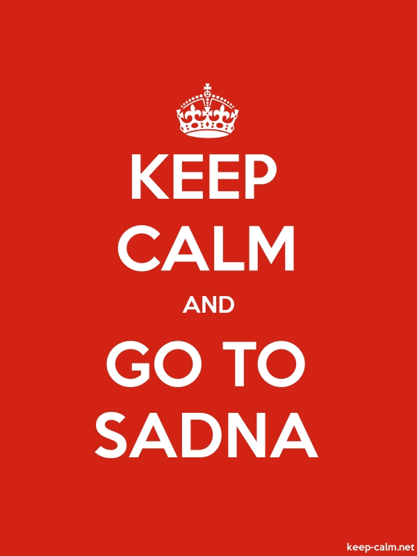 KEEP CALM AND GO TO SADNA - white/red - Default (600x800)