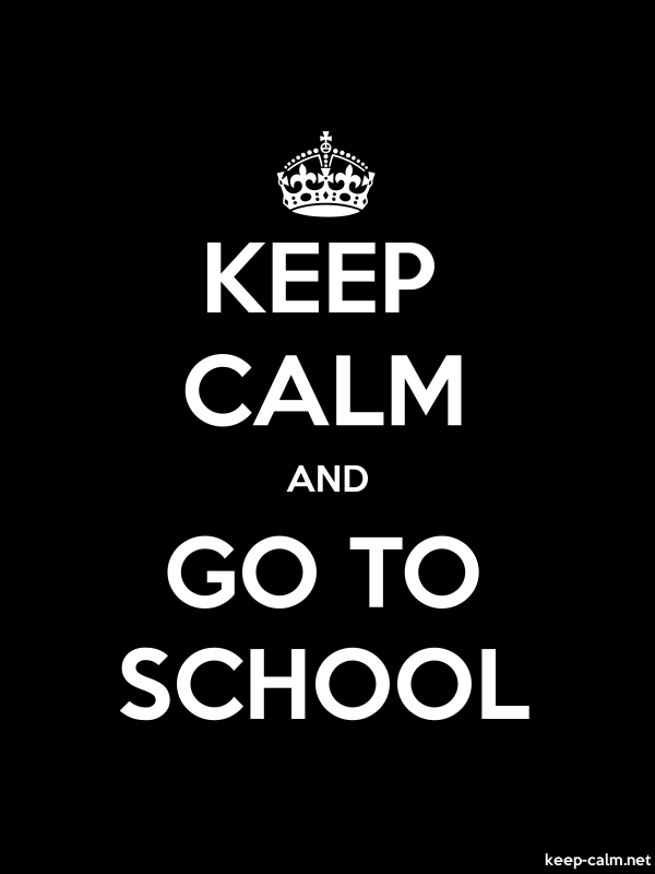 KEEP CALM AND GO TO SCHOOL - white/black - Default (600x800)