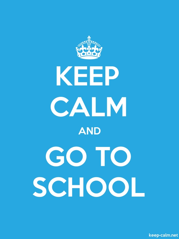 KEEP CALM AND GO TO SCHOOL - white/blue - Default (600x800)