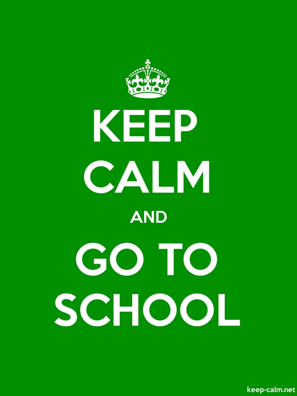 KEEP CALM AND GO TO SCHOOL - white/green - Default (600x800)