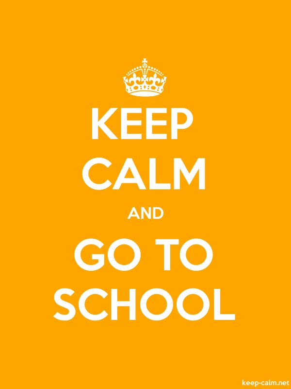 KEEP CALM AND GO TO SCHOOL - white/orange - Default (600x800)