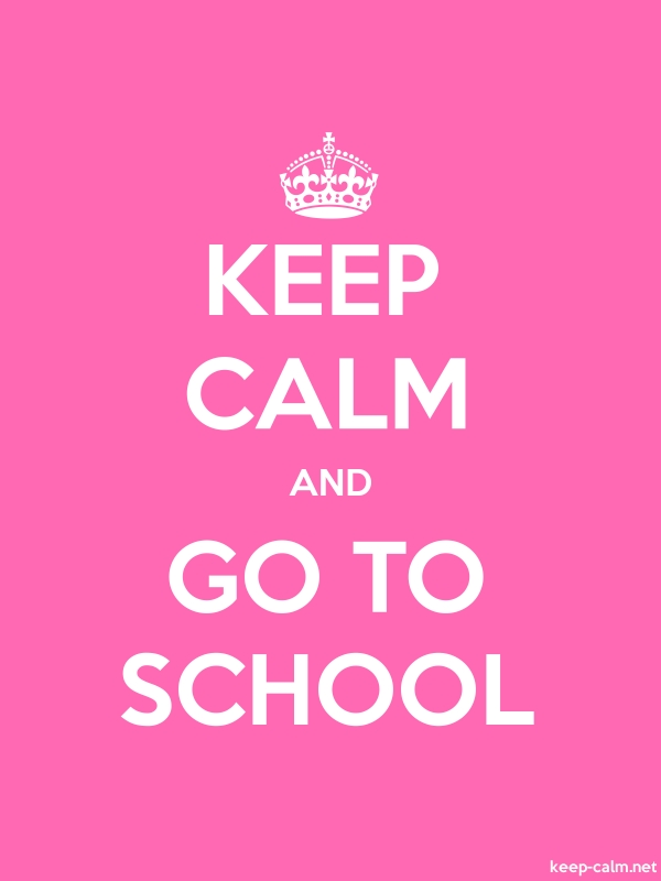 KEEP CALM AND GO TO SCHOOL - white/pink - Default (600x800)