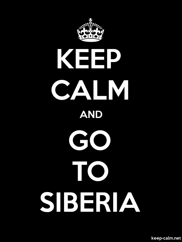 KEEP CALM AND GO TO SIBERIA - white/black - Default (600x800)