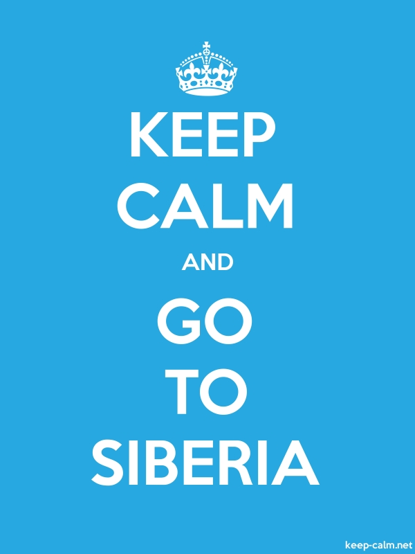 KEEP CALM AND GO TO SIBERIA - white/blue - Default (600x800)