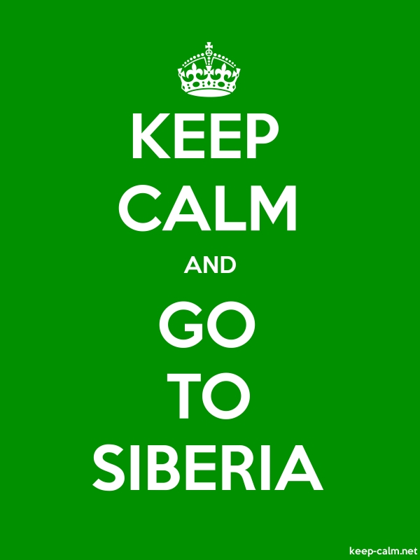 KEEP CALM AND GO TO SIBERIA - white/green - Default (600x800)