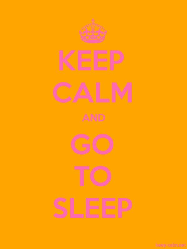 KEEP CALM AND GO TO SLEEP - pink/orange - Default (600x800)