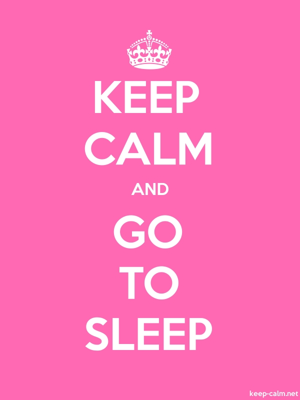 KEEP CALM AND GO TO SLEEP - white/pink - Default (600x800)