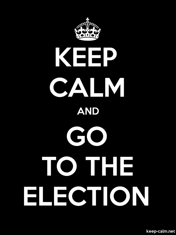 KEEP CALM AND GO TO THE ELECTION - white/black - Default (600x800)