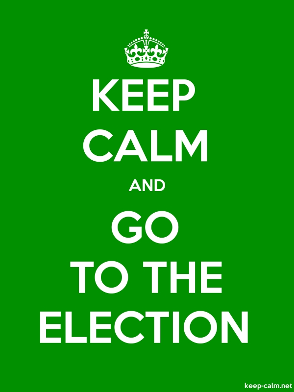 KEEP CALM AND GO TO THE ELECTION - white/green - Default (600x800)