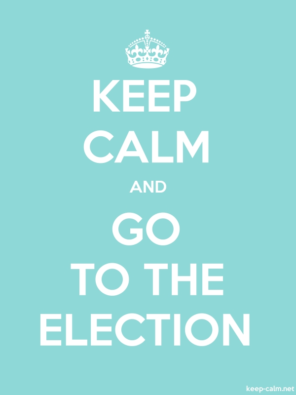 KEEP CALM AND GO TO THE ELECTION - white/lightblue - Default (600x800)