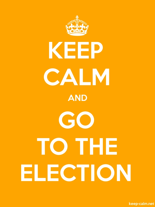 KEEP CALM AND GO TO THE ELECTION - white/orange - Default (600x800)