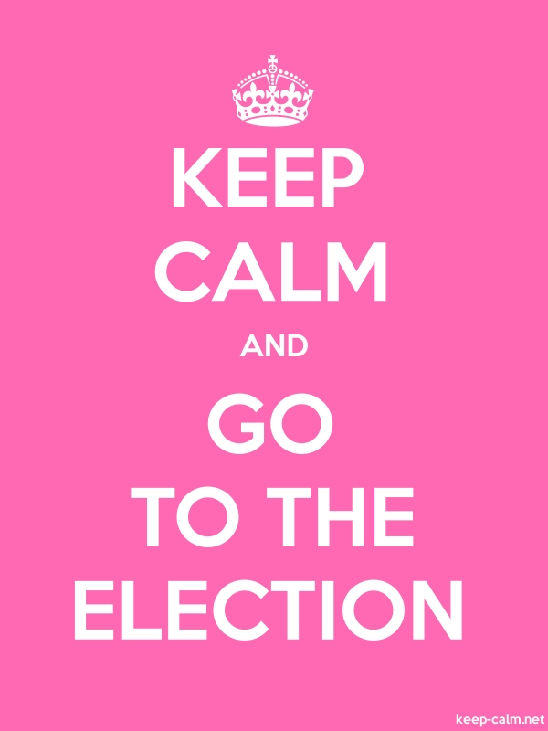 KEEP CALM AND GO TO THE ELECTION - white/pink - Default (600x800)