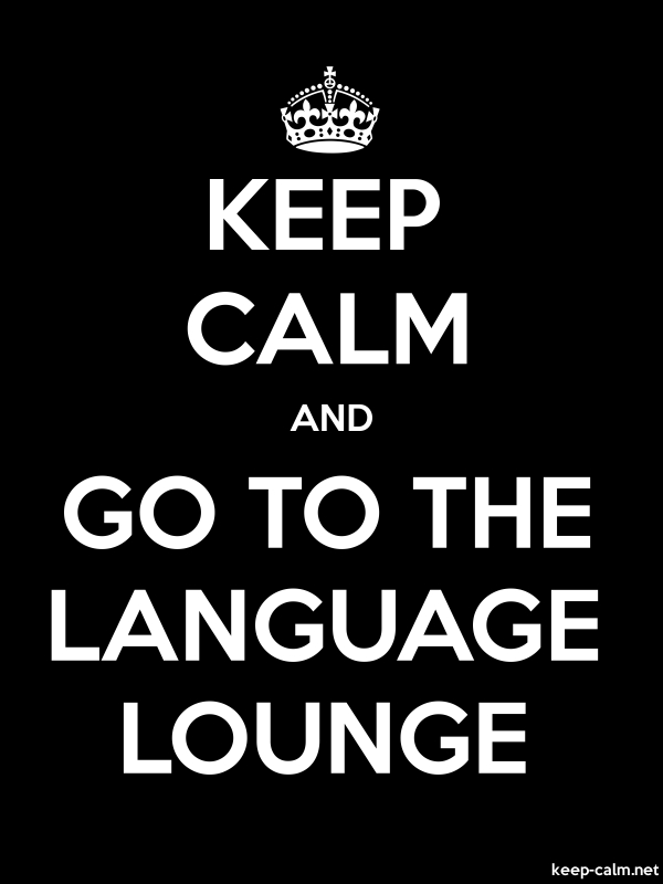 KEEP CALM AND GO TO THE LANGUAGE LOUNGE - white/black - Default (600x800)