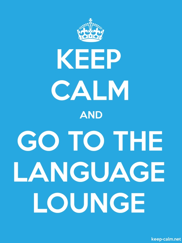 KEEP CALM AND GO TO THE LANGUAGE LOUNGE - white/blue - Default (600x800)