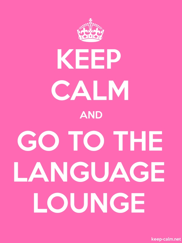 KEEP CALM AND GO TO THE LANGUAGE LOUNGE - white/pink - Default (600x800)
