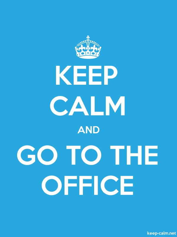 KEEP CALM AND GO TO THE OFFICE - white/blue - Default (600x800)