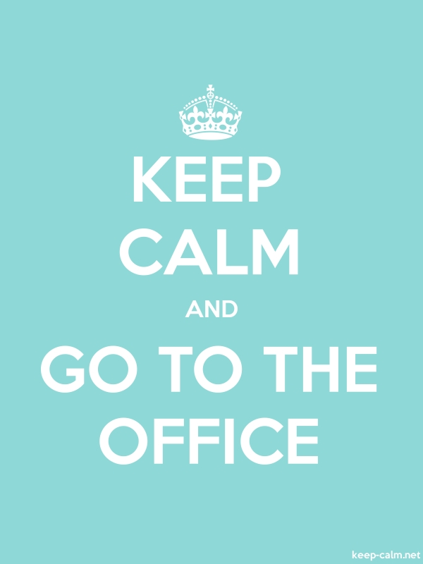 KEEP CALM AND GO TO THE OFFICE - white/lightblue - Default (600x800)