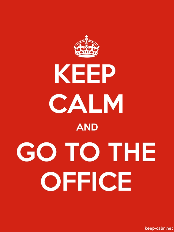 KEEP CALM AND GO TO THE OFFICE - white/red - Default (600x800)