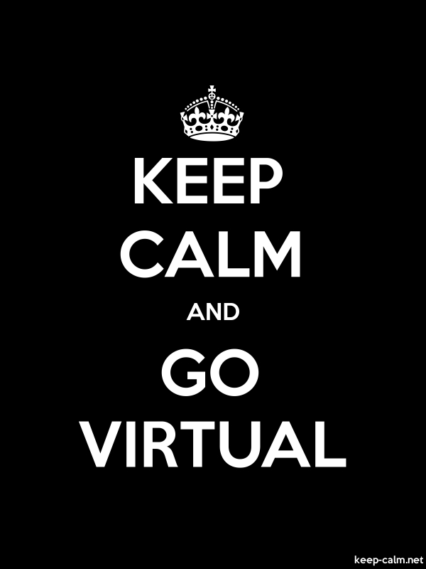 KEEP CALM AND GO VIRTUAL - white/black - Default (600x800)