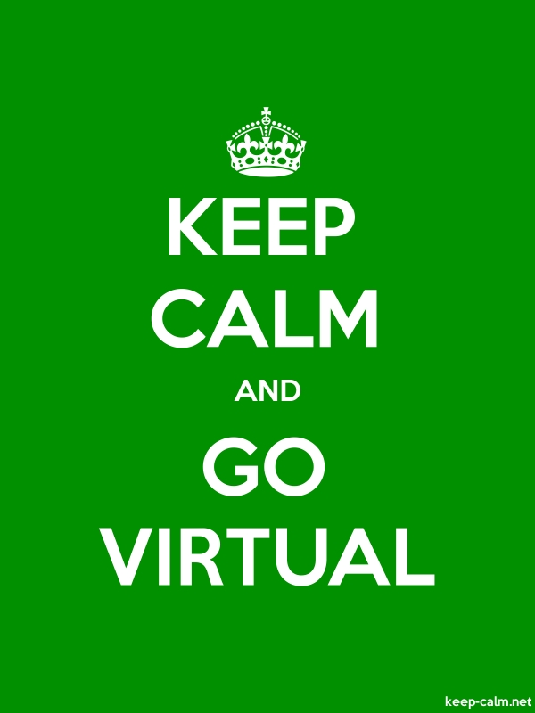 KEEP CALM AND GO VIRTUAL - white/green - Default (600x800)