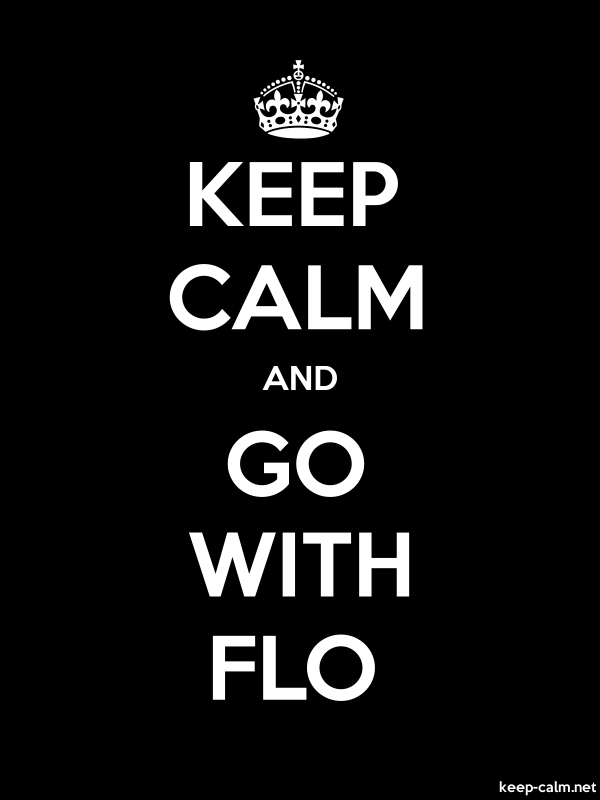 KEEP CALM AND GO WITH FLO - white/black - Default (600x800)