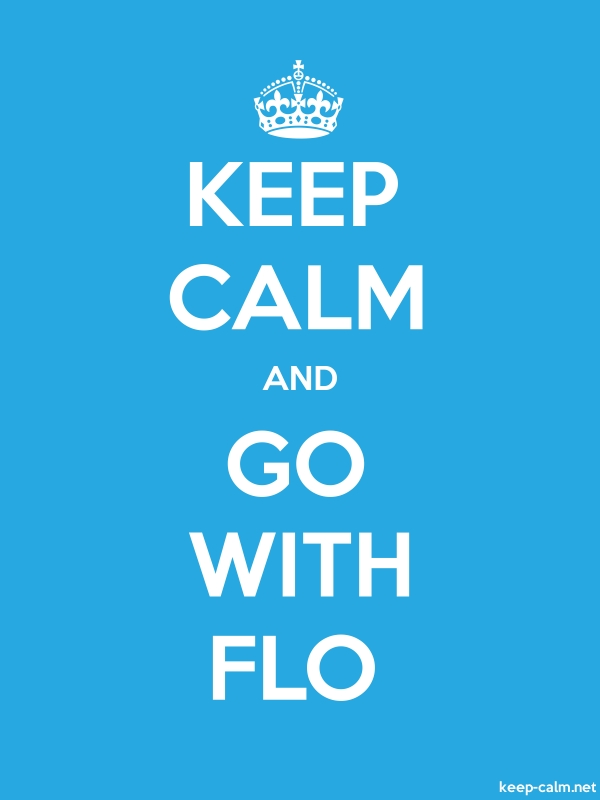 KEEP CALM AND GO WITH FLO - white/blue - Default (600x800)