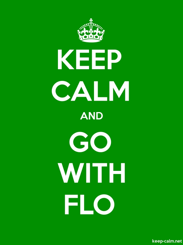 KEEP CALM AND GO WITH FLO - white/green - Default (600x800)