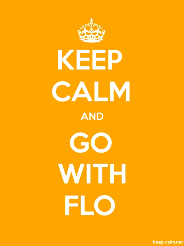 KEEP CALM AND GO WITH FLO - white/orange - Default (600x800)