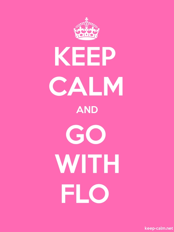 KEEP CALM AND GO WITH FLO - white/pink - Default (600x800)