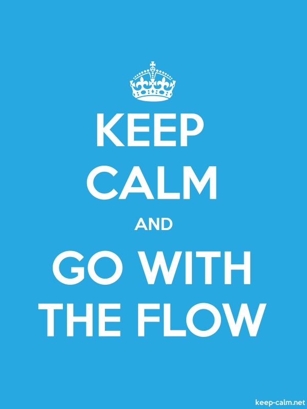 KEEP CALM AND GO WITH THE FLOW - white/blue - Default (600x800)