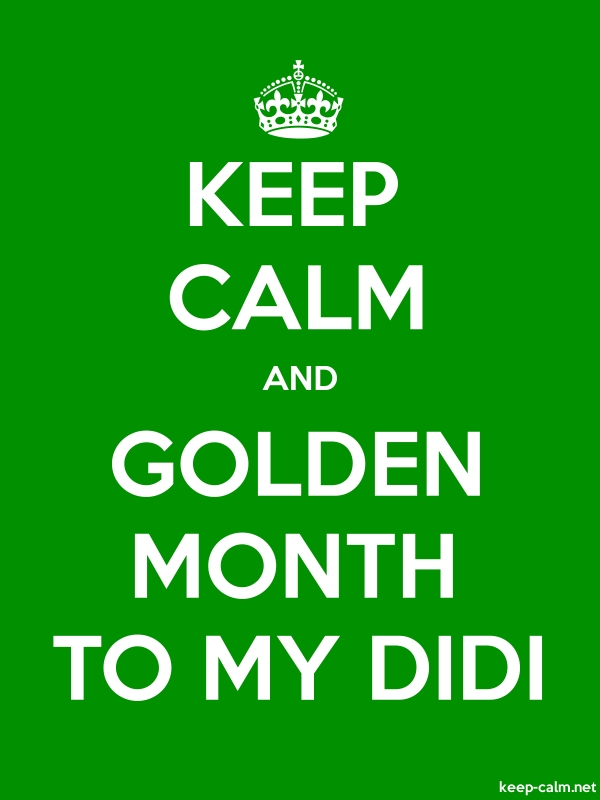KEEP CALM AND GOLDEN MONTH TO MY DIDI - white/green - Default (600x800)