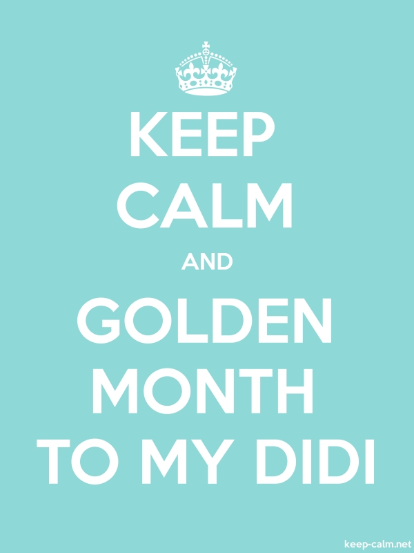 KEEP CALM AND GOLDEN MONTH TO MY DIDI - white/lightblue - Default (600x800)