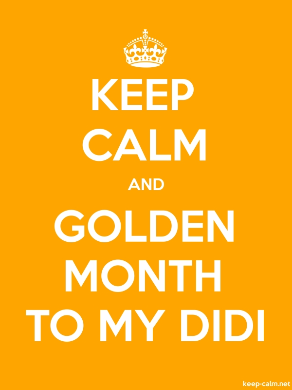 KEEP CALM AND GOLDEN MONTH TO MY DIDI - white/orange - Default (600x800)