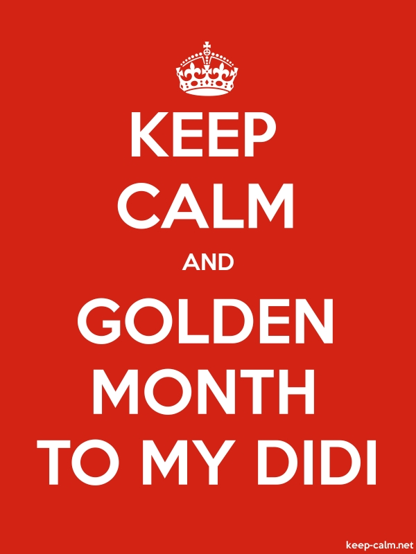 KEEP CALM AND GOLDEN MONTH TO MY DIDI - white/red - Default (600x800)
