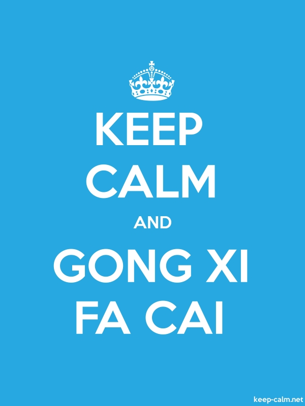 KEEP CALM AND GONG XI FA CAI - white/blue - Default (600x800)