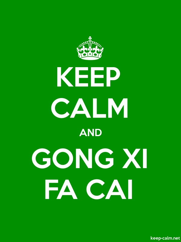 KEEP CALM AND GONG XI FA CAI - white/green - Default (600x800)