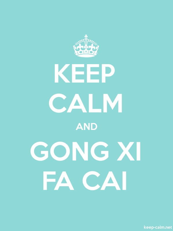KEEP CALM AND GONG XI FA CAI - white/lightblue - Default (600x800)