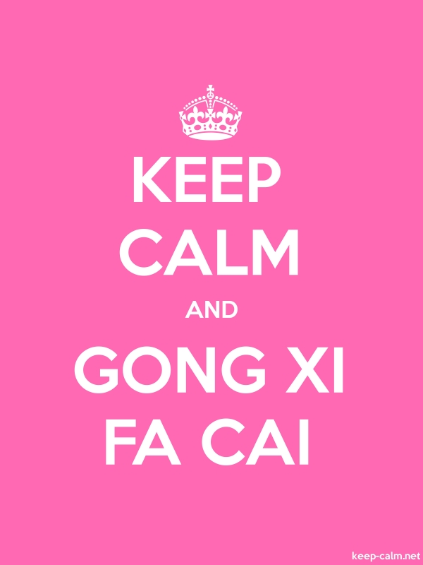 KEEP CALM AND GONG XI FA CAI - white/pink - Default (600x800)