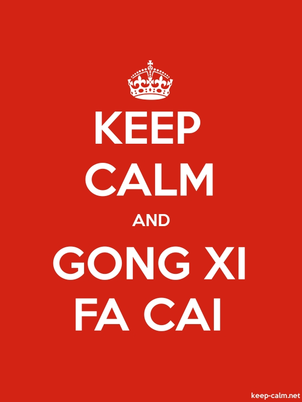 KEEP CALM AND GONG XI FA CAI - white/red - Default (600x800)