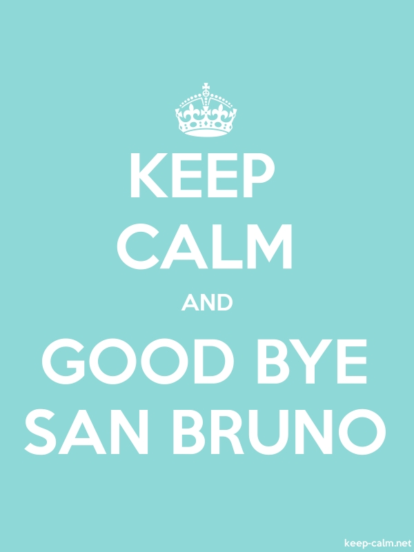 KEEP CALM AND GOOD BYE SAN BRUNO - white/lightblue - Default (600x800)