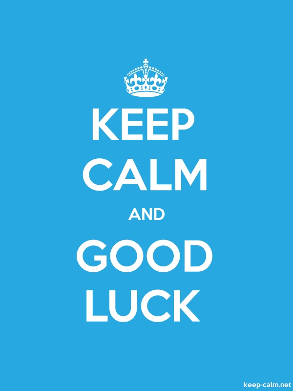 KEEP CALM AND GOOD LUCK - white/blue - Default (600x800)
