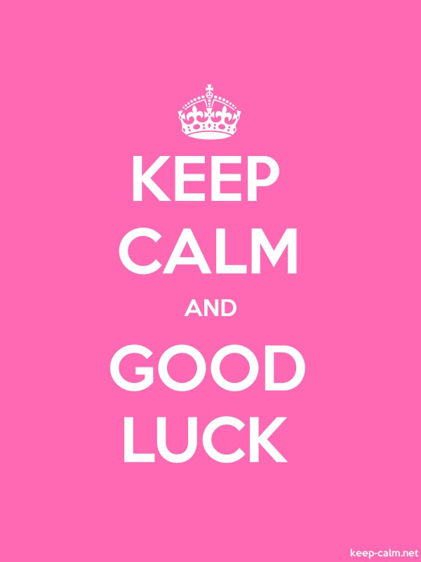 KEEP CALM AND GOOD LUCK - white/pink - Default (600x800)