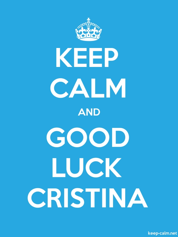 KEEP CALM AND GOOD LUCK CRISTINA - white/blue - Default (600x800)