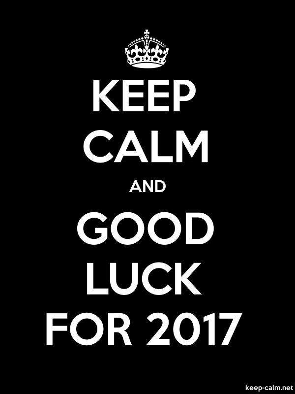 KEEP CALM AND GOOD LUCK FOR 2017 - white/black - Default (600x800)