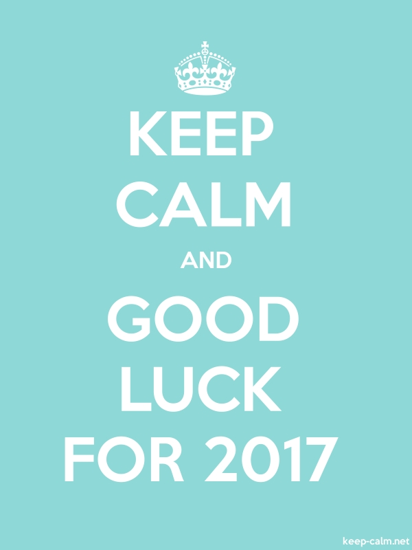 KEEP CALM AND GOOD LUCK FOR 2017 - white/lightblue - Default (600x800)