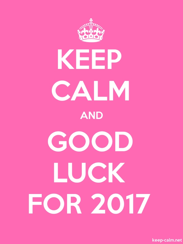 KEEP CALM AND GOOD LUCK FOR 2017 - white/pink - Default (600x800)